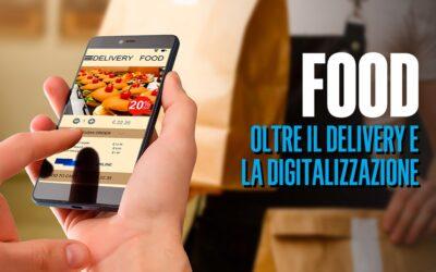 Food: oltre il delivery e la digitalizzazione
