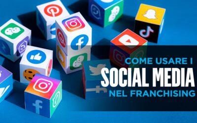 Social Media Marketing per il franchising: come usarlo e gli errori da non fare